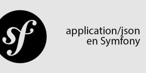 Aceptando peticiones JSON en Symfony