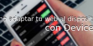 Como adaptar tu web al dispositivo con DeviceJS